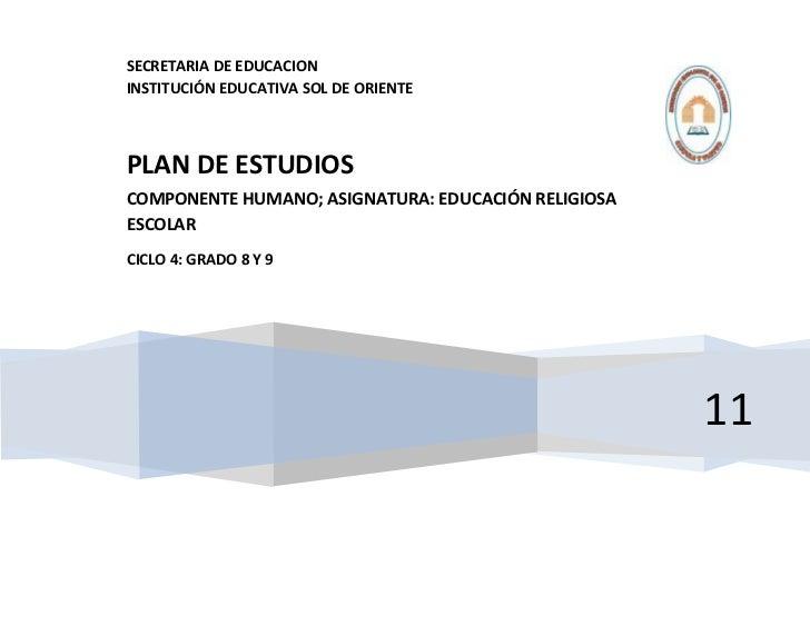 SECRETARIA DE EDUCACIONINSTITUCIÓN EDUCATIVA SOL DE ORIENTEPLAN DE ESTUDIOSCOMPONENTE HUMANO; ASIGNATURA: EDUCACIÓN RELIGI...