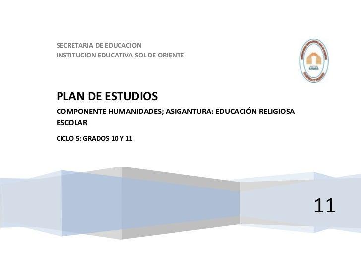 SECRETARIA DE EDUCACIONINSTITUCION EDUCATIVA SOL DE ORIENTEPLAN DE ESTUDIOSCOMPONENTE HUMANIDADES; ASIGANTURA: EDUCACIÓN R...