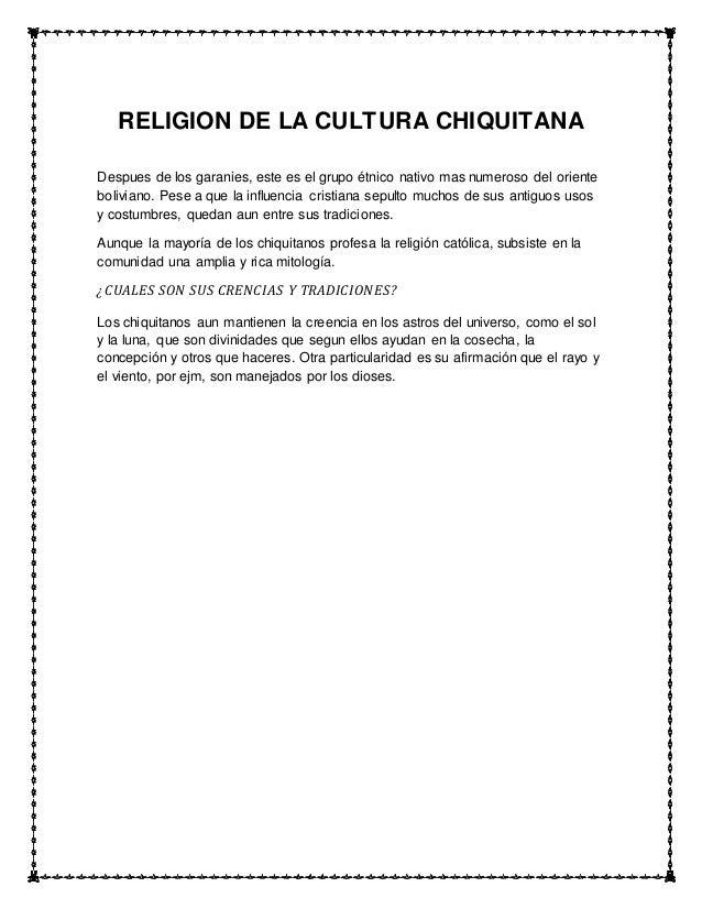 RELIGION DE LA CULTURA CHIQUITANA  Despues de los garanies, este es el grupo étnico nativo mas numeroso del oriente  boliv...