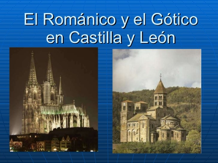 El Románico y el Gótico en Castilla y León