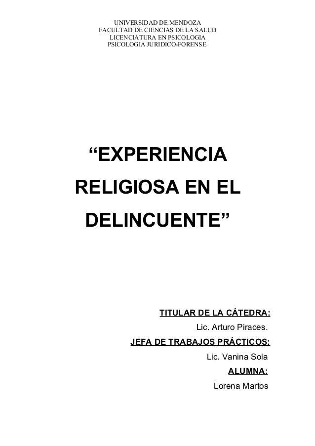 """UNIVERSIDAD DE MENDOZA FACULTAD DE CIENCIAS DE LA SALUD LICENCIATURA EN PSICOLOGIA PSICOLOGIA JURIDICO-FORENSE """"EXPERIENCI..."""