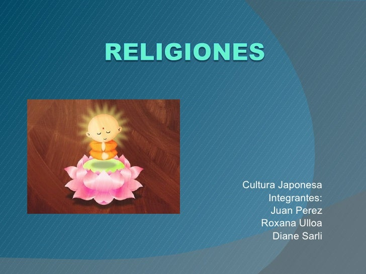 Cultura Japonesa Integrantes: Juan Perez Roxana Ulloa Diane Sarli
