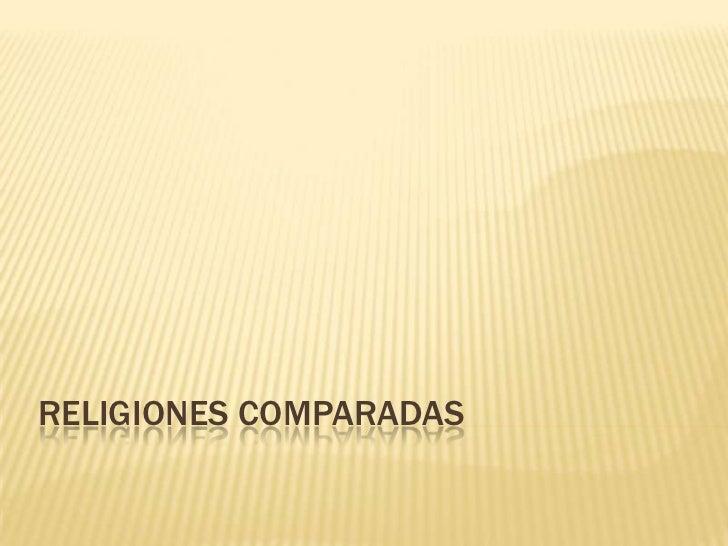 Religiones Comparadas<br />