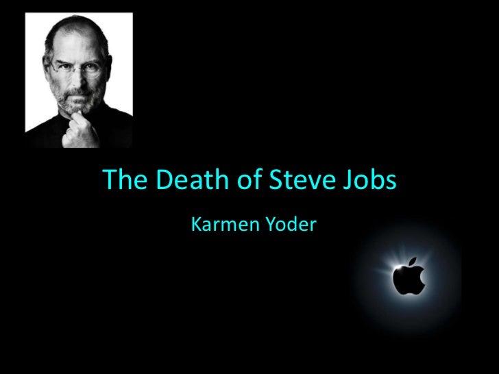 The Death of Steve Jobs      Karmen Yoder