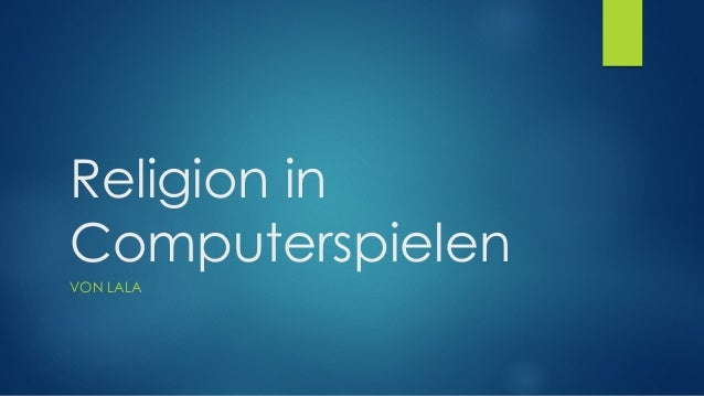 Religion in Computerspielen VON LALA