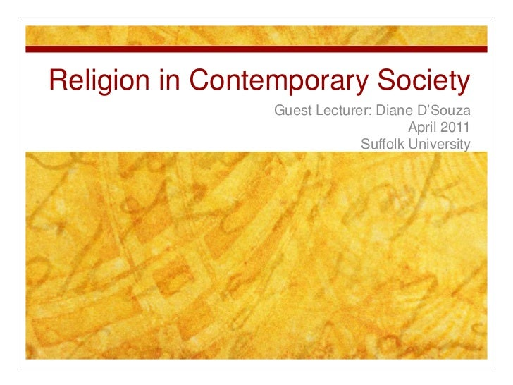 Religion in Contemporary Society<br />Guest Lecturer: Diane D'Souza<br />April 2011<br />Suffolk University<br />