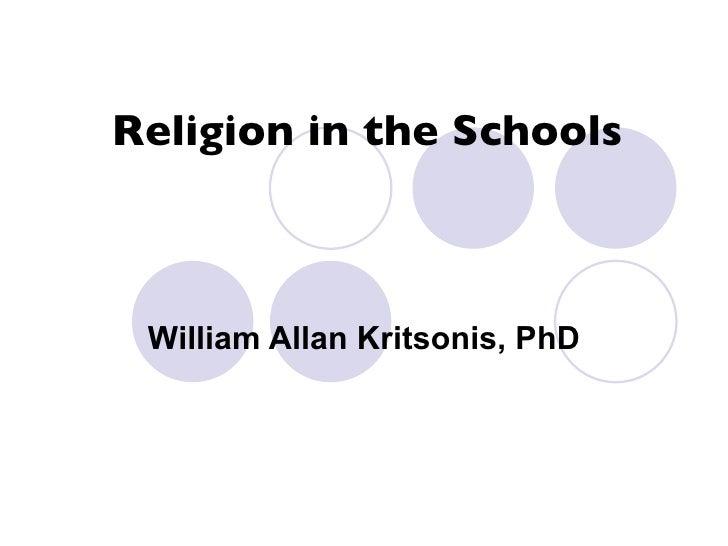 Religion in the Schools William Allan Kritsonis, PhD