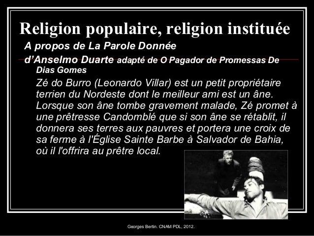 Georges Bertin. CNAM PDL, 2012. Religion populaire, religion instituée A propos de La Parole Donnée d'Anselmo Duarte adapt...