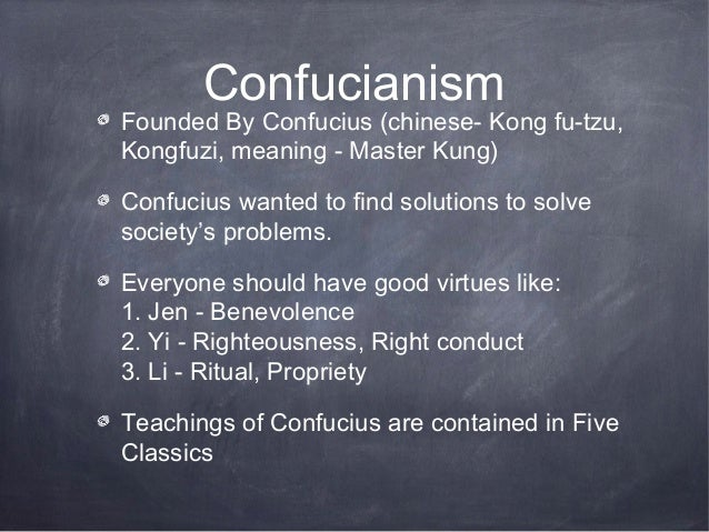 ConfucianismFounded By Confucius (chinese- Kong fu-tzu,Kongfuzi, meaning - Master Kung)Confucius wanted to find solutions ...