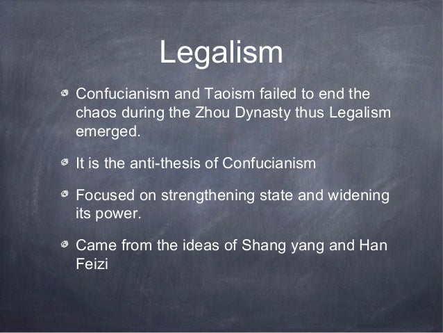 LegalismConfucianism and Taoism failed to end thechaos during the Zhou Dynasty thus Legalismemerged.It is the anti-thesis ...