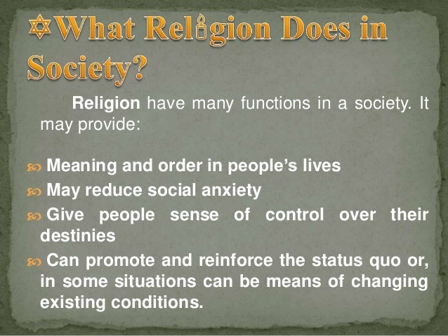 religions function in society The significance of religions for social justice and a culture of peace patricia m mische volume 1 issue 1, fall 2007 one of the critical elements for a culture.
