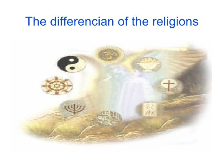 The differencian of the religions