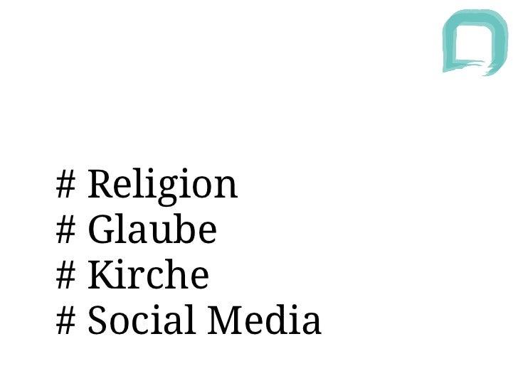 # Religion# Glaube# Kirche# Social Media