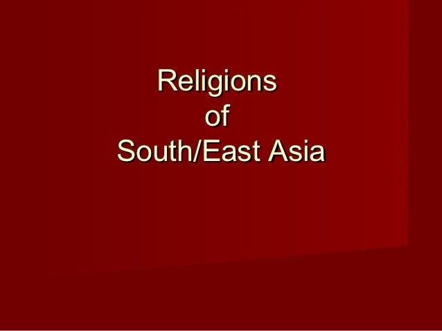 Religions      ofSouth/East Asia