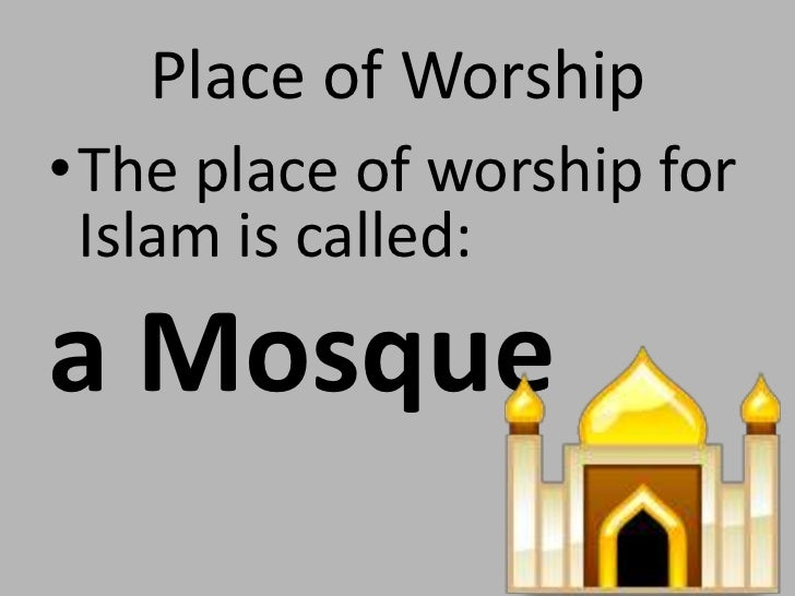 What are Islamic places of worship?