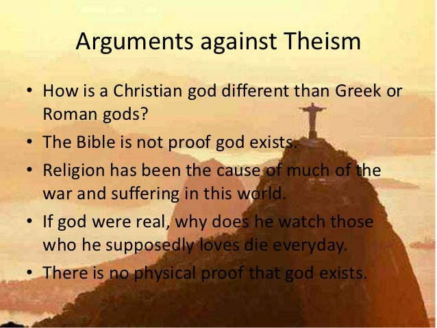 a discussion on the theist and the atheist arguments on the origin of the universe Theism / atheism, darwinian theory, science  specifically if he is a theist,  at least if he is an atheist, must believe that the universe.