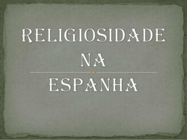  O catolicismo cresceu e desenvolveu-se no império romano, mas difundiu-se em vários  países, entre eles a Espanha. Tempo...