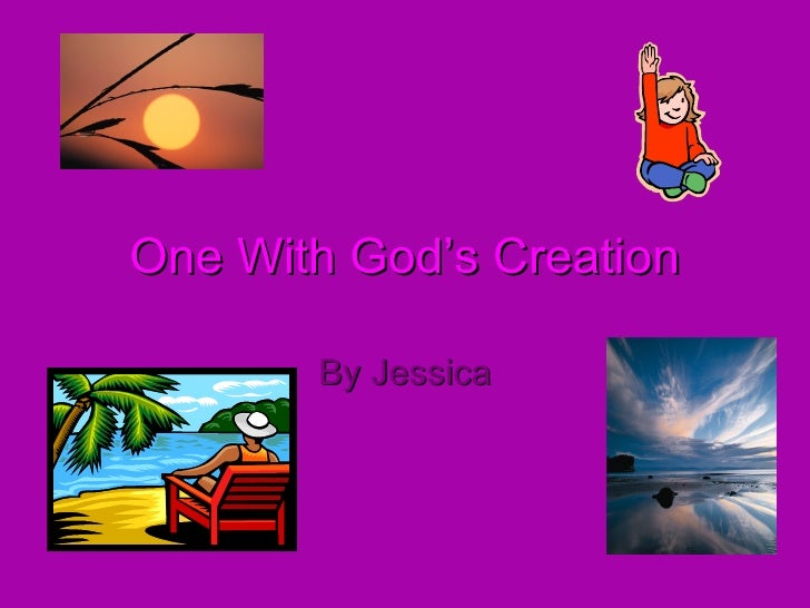 One With God's Creation By Jessica