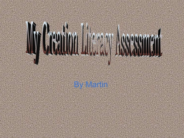 By Martin  My Creation Literacy Assessment