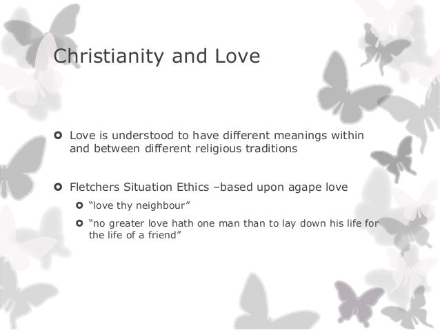 Christianity and Love Love is understood to have different meanings withinand between different religious traditions Fle...