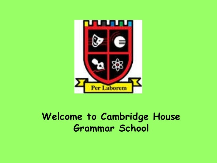 Welcome to Cambridge House Grammar School