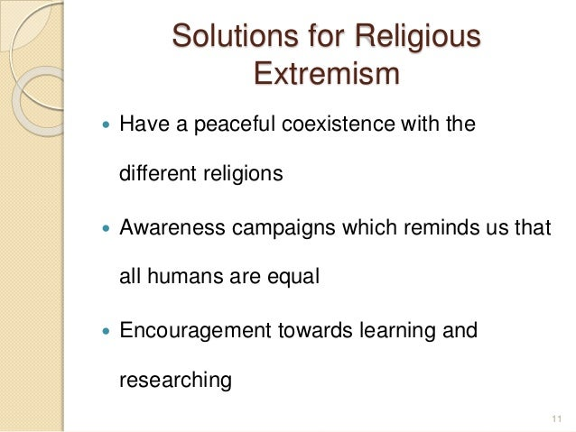 extremism the bane of our society But too often we serve as willing accomplices to this escalation and to the resulting degradation of our  our society 's engines of  of extremism.