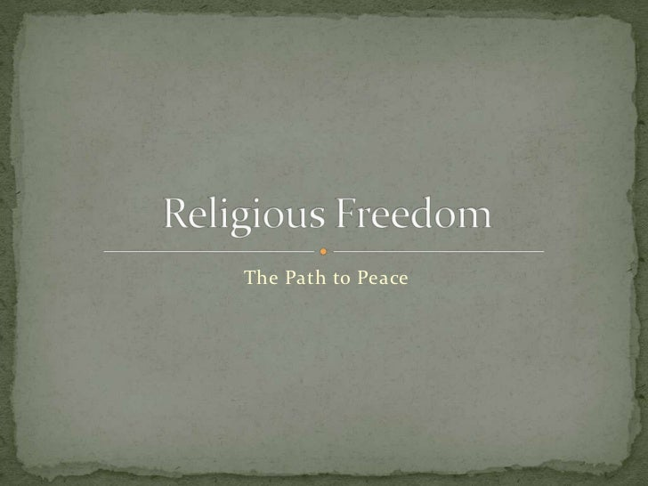 The Path to Peace<br />Religious Freedom<br />