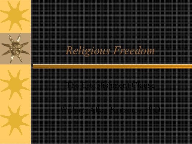 Religious Freedom The Establishment ClauseWilliam Allan Kritsonis, PhD