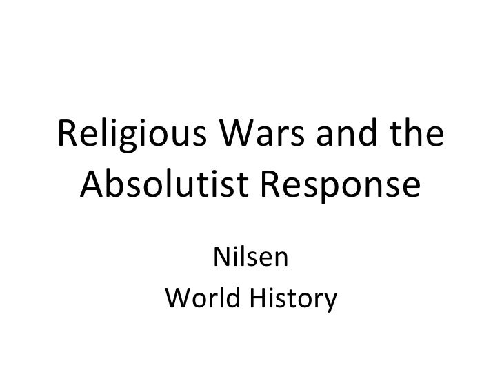 Religious Wars and the Absolutist Response Nilsen World History