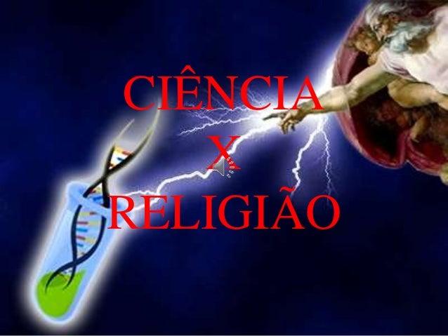 CIÊNCIA X RELIGIÃO