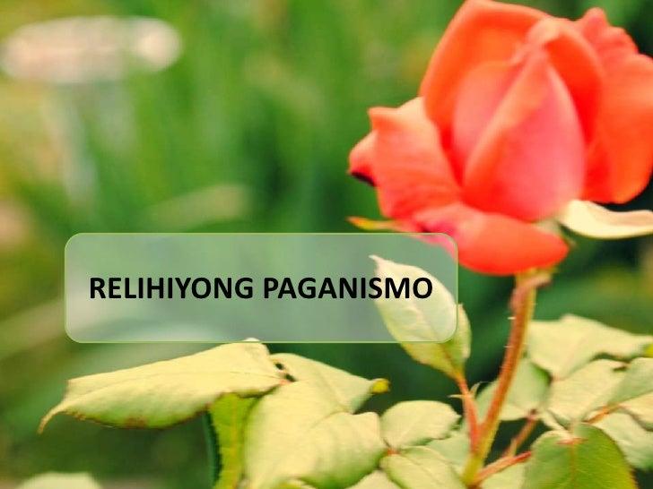 RELIHIYONG PAGANISMO<br />