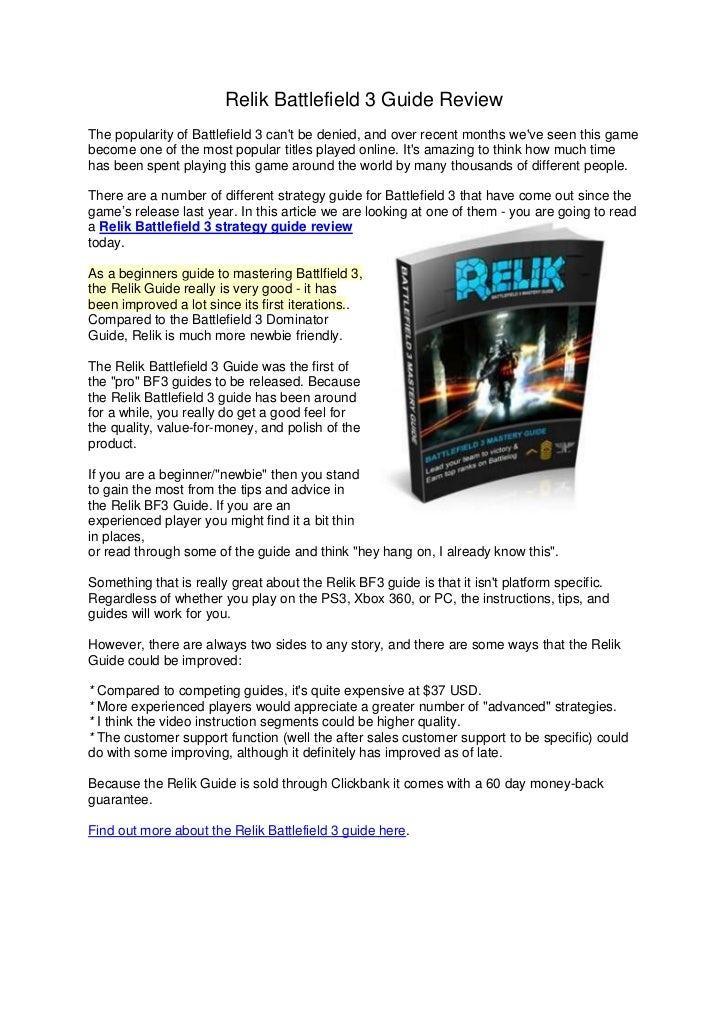 Relik Battlefield 3 Guide ReviewThe popularity of Battlefield 3 cant be denied, and over recent months weve seen this game...