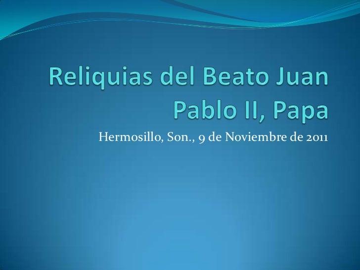 Hermosillo, Son., 9 de Noviembre de 2011