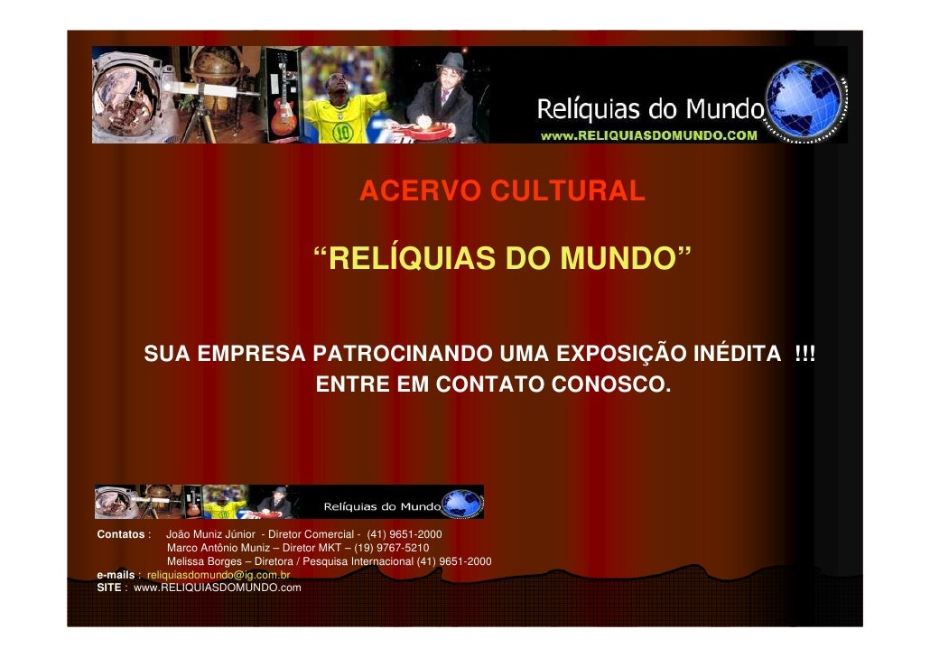 """ACERVO CULTURAL                                             """"RELÍQUIAS DO MUNDO""""           SUA EMPRESA PATROCINANDO UMA EX..."""