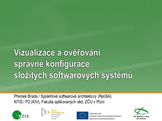 Přemek Brada / Spolehlivé softwarové architektury (ReliSA) NTIS / P2 (KIV), Fakulta aplikovaných věd, ZČU v Plzni