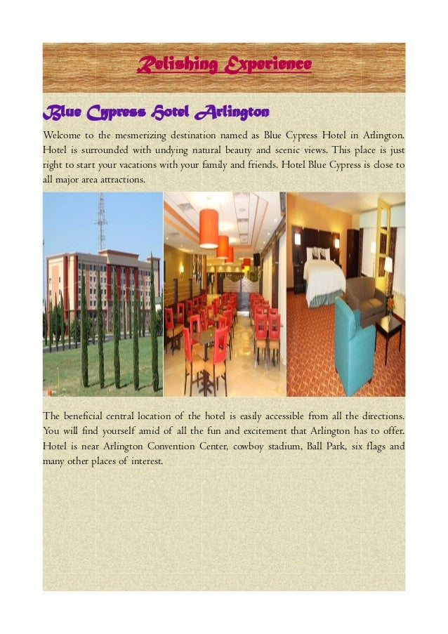 Relishing ExperienceBlue Cypress Hotel ArlingtonWelcome to the mesmerizing destination named as Blue Cypress Hotel in Arli...