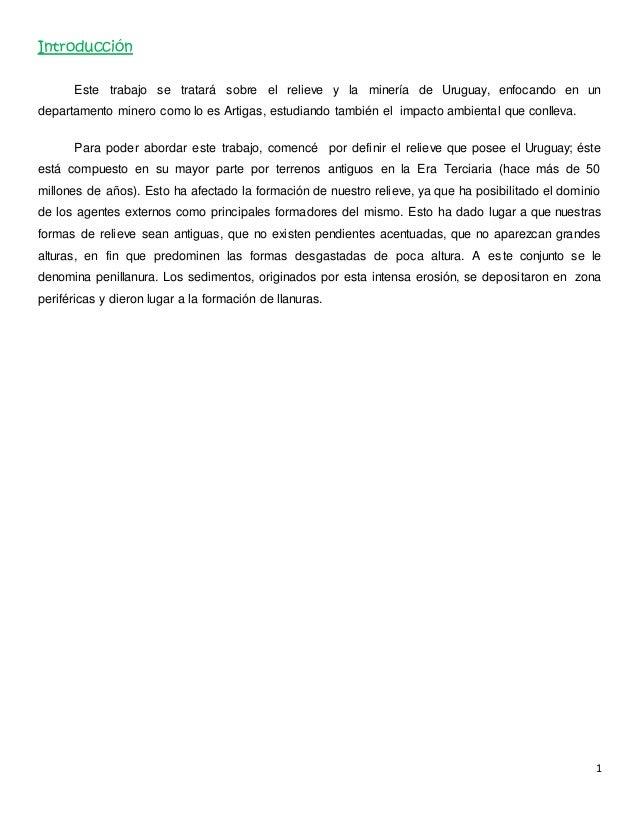 1  Introducción  Este trabajo se tratará sobre el relieve y la minería de Uruguay, enfocando en un  departamento minero co...