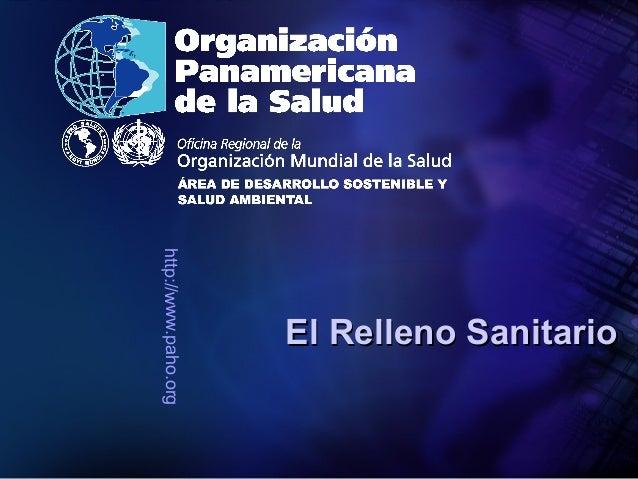http://www.paho.org El Relleno SanitarioEl Relleno Sanitario