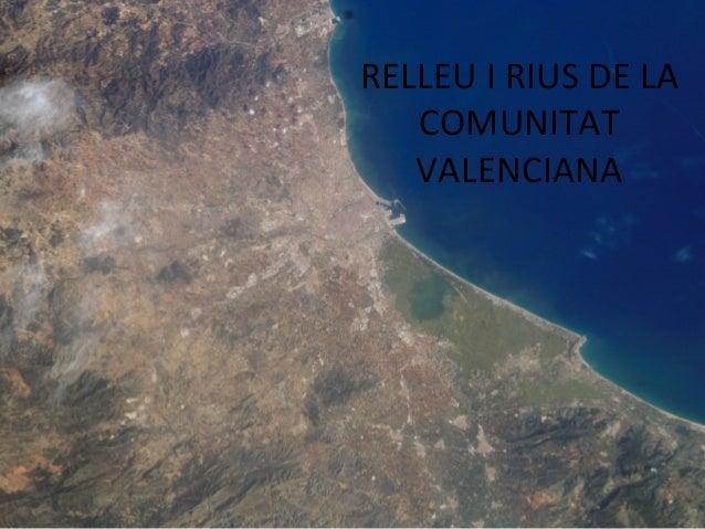 RELLEU I RIUS DE LA COMUNITAT VALENCIANA