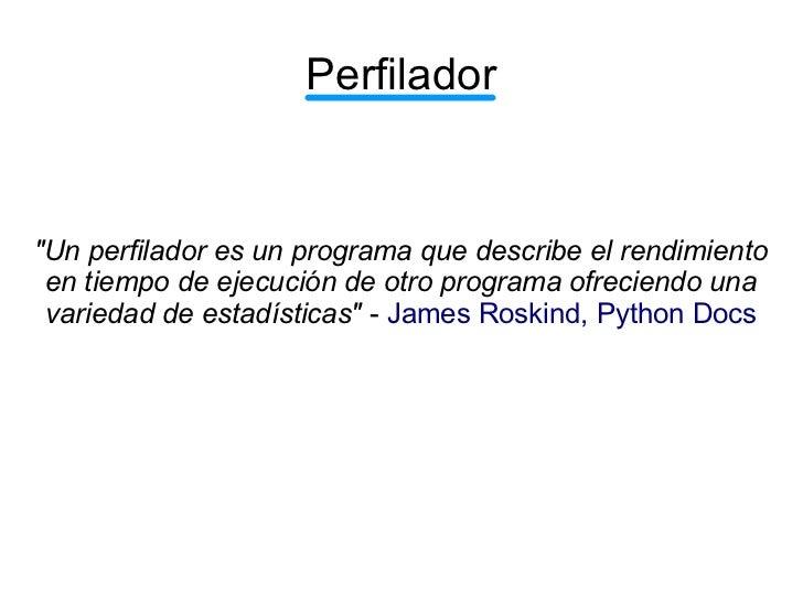 """Perfilador""""Un perfilador es un programa que describe el rendimiento en tiempo de ejecución de otro programa ofreciendo una..."""