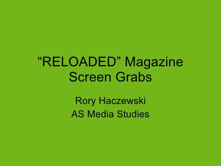 """ RELOADED"" Magazine Screen Grabs Rory Haczewski AS Media Studies"