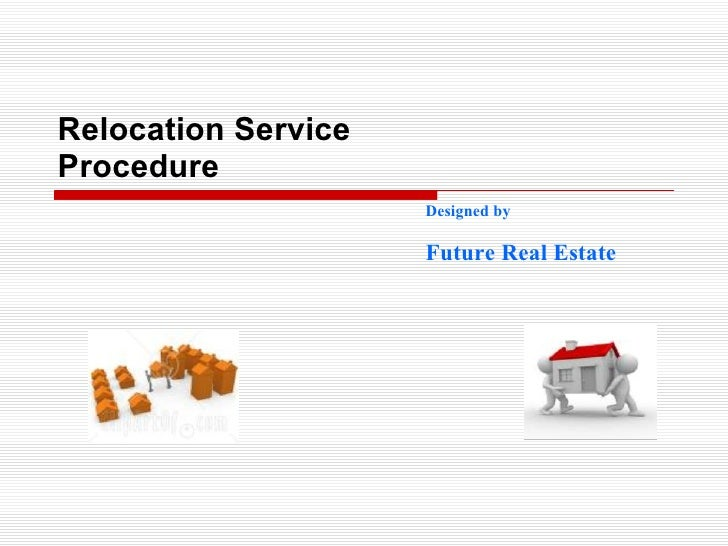 Designed by Future Real Estate Relocation Service Procedure