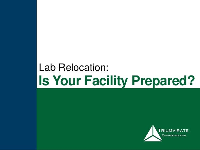 Is Your Facility Prepared? Lab Relocation: