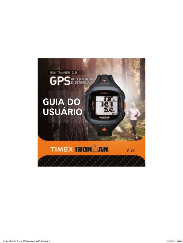 GUIA DO USUÁRIO VELOCIDADE+ DISTÂNCIA v. 29 W294_M255-RunTrainerGPSUserGuide_WEB_PO.indd 1 11/13/13 1:34 PM