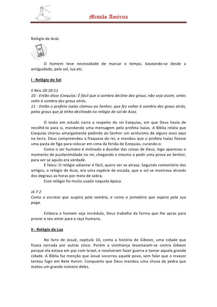 Missão América   Relógio de Acáz            O homem teve necessidade de marcar o tempo, baseando-se desde a antiguidade, p...