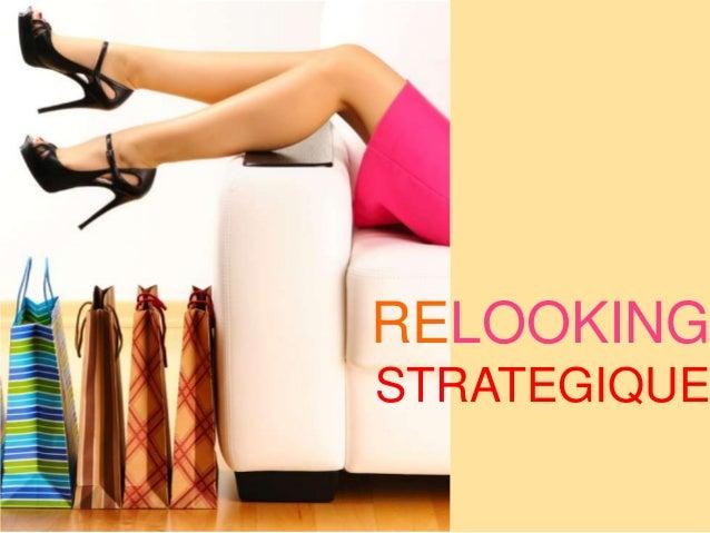 RELOOKING  STRATEGIQUE