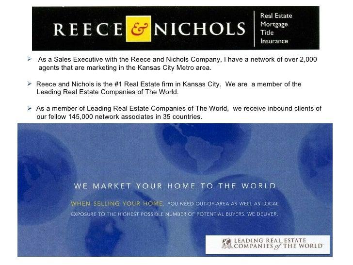 <ul><li>As a Sales Executive with the Reece and Nichols Company, I have a network of over 2,000  </li></ul><ul><li>agents ...