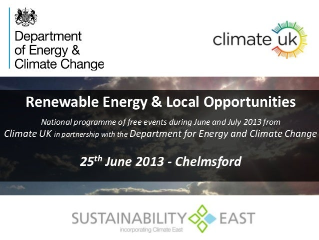 Renewable Energy & Local Opportunities National programme of free events during June and July 2013 from Climate UK in part...