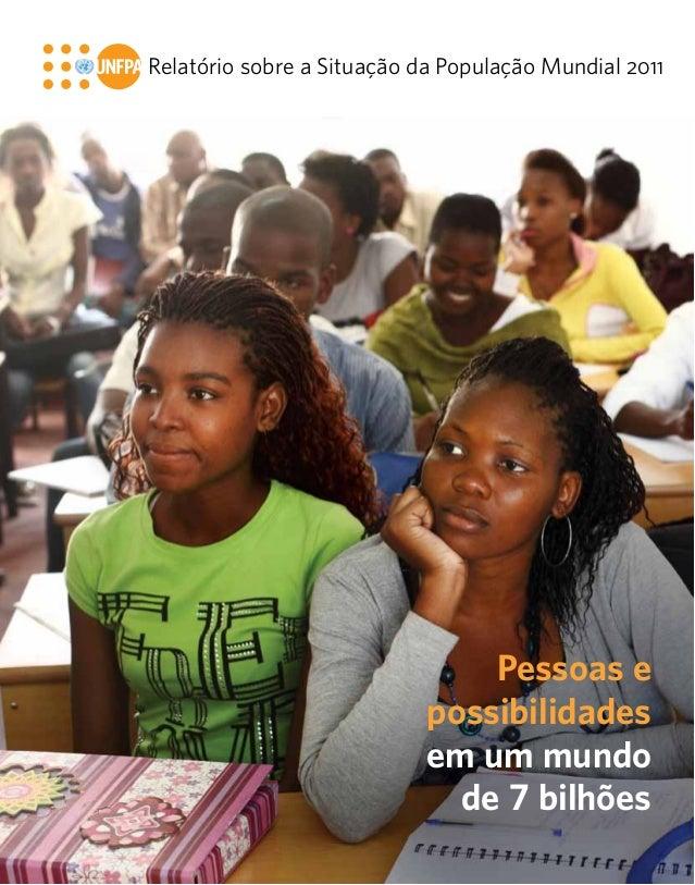 Relatório sobre a Situação da População Mundial 2011  Pessoas e possibilidades em um mundo de 7 bilhões 110  T HE STAT E O...