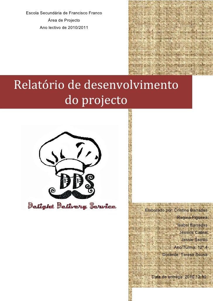Escola Secundária de Francisco Franco             Área de Projecto         Ano lectivo de 2010/2011     Relatório de desen...